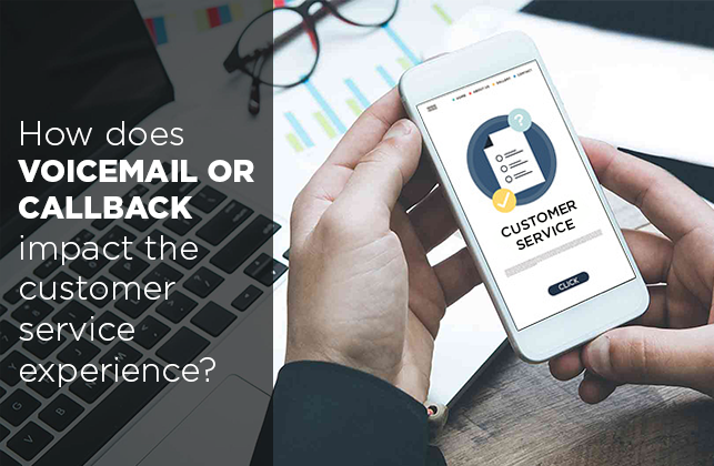 voicemail or callback, advantages of voicemail, advantages of call back, call centre