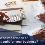 What is the importance of an internal audit for your business